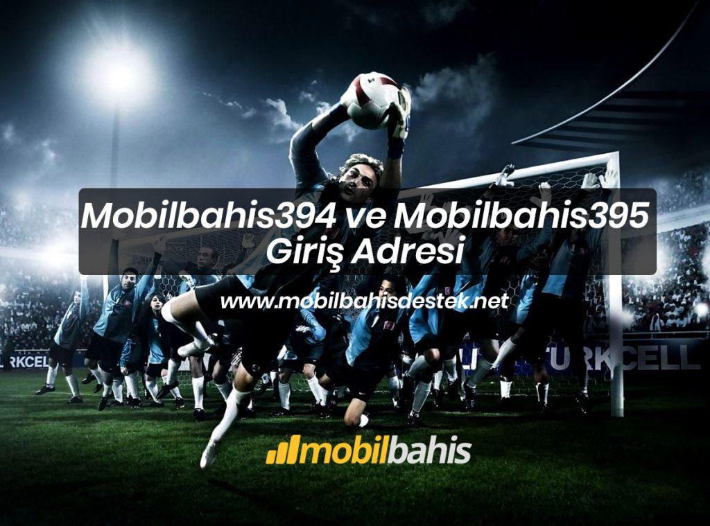 Mobilbahis394 ve Mobilbahis395 Giriş Adresi